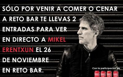 CONSIGUE 2 ENTRADAS PARA VER A MIKEL ERENTXUN EN RETO BAR EL 26 DE NOVIEMBRE